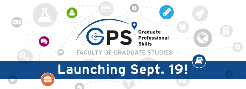 Graduate Professional Skills (GPS) Program Launch @ Kaneff Tower, Room 519